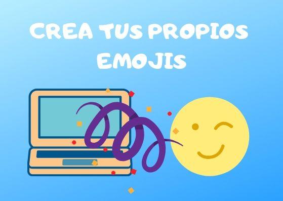 Crea tus propios emojies