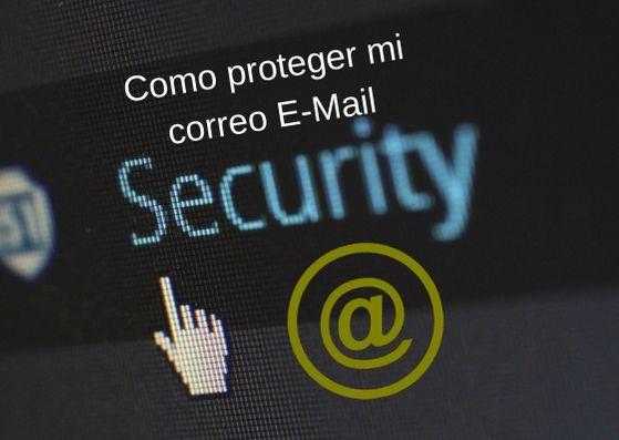 Como proteger mi correo E-Mail