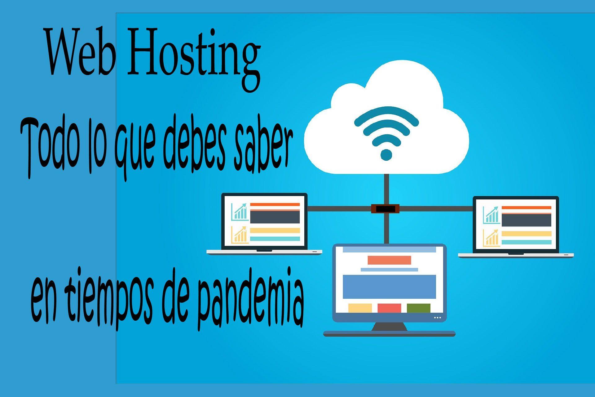 web hosting todo lo que desbes saber en tiempos de pandemia