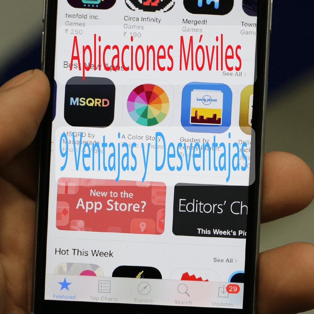 9 ventajas y desventajas de aplicaciones móviles
